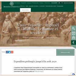 Visite virtuelle - Raphaël à Chantilly. Le maître et ses élèves - Domaine de Chantilly