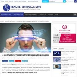 La réalité virtuelle pourrait rapporter 150 milliards à Hollywood