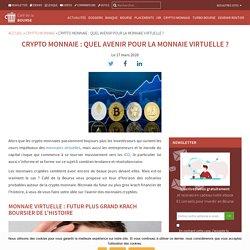 Monnaie virtuelle : 3 scénarios possibles pour l'avenir de la crypto monnaie