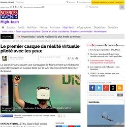 Le premier casque de réalité virtuelle piloté avec les yeux