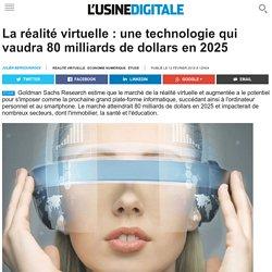 La réalité virtuelle : une technologie qui vaudra 80 milliards de dollars en 2025