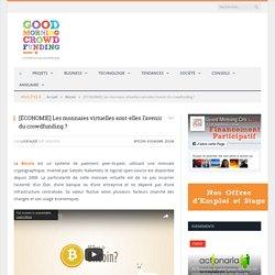 [ÉCONOMIE] Les monnaies virtuelles sont-elles l'avenir du crowdfunding ? - Good Morning Crowdfunding