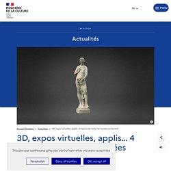3D, expos virtuelles, applis… 4 façons de visiter les musées autrement
