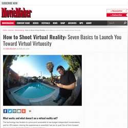 How to Shoot Virtual Reality: Seven Basics to Launch You Toward Virtual Virtuosity - MovieMaker Magazine