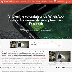 Virulent, le cofondateur de WhatsApp dévoile les raisons de sa rupture avec Facebook