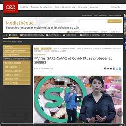 Médiathèque - Virus, SARS-CoV-2 et Covid-19 : se protéger et soigner