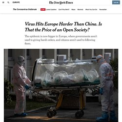 Virus Hits Europe Harder Than China. Is That the Price of an Open Society?