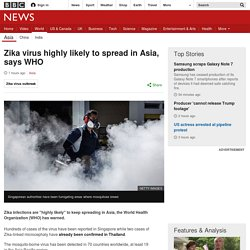 Zika virus highly likely to spread in Asia, says WHO