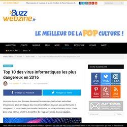 Top 10 des virus informatiques les plus dangereux en 2016