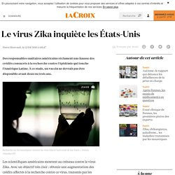 Le virus Zika inquiète les États-Unis - La Croix