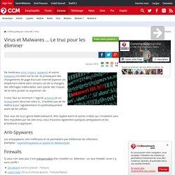 Virus et Malwares ... Le truc pour les éliminer