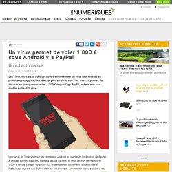 Un virus permet de voler 1000€ sous Android via PayPal