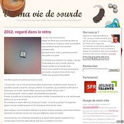 Vis ma vie de sourde » 2012, regard dans le rétro