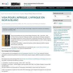 Visa pour l'Afrique, l'Afrique en noir & blanc