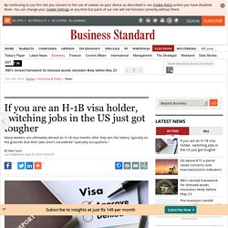 If you are an H-1B visa holder, switching jobs in the US just got tougher