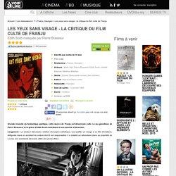 Les yeux sans visage - la critique du film culte de Franju