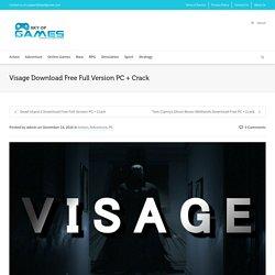 Visage Download Free Full Version PC + Crack - SKY OF GAMES