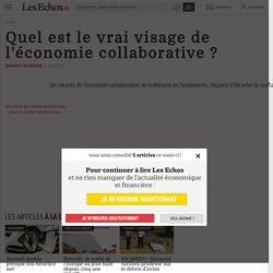 Quel est le vrai visage de l'économie collaborative ? - Les Echos