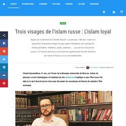 Trois visages de l'islam russe : L'islam loyal — Actualités en Russie