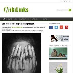 Les visages de Tigran Tsitoghdzyan