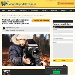 Unleash your photography skills with Hamstech! Enroll now Visakhapatnam - Buy Sell Used Products Online India