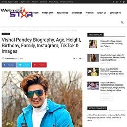 Vishal Pandey Biography, Age, Height, Birthday, Family & TikTok