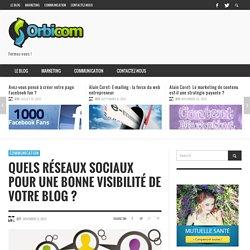Quels réseaux sociaux pour une bonne visibilité de votre blog ? : Formation communication & marketing