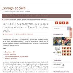 La visibilité des anonymes. L'accès des images amateur à l'espace public