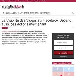 La Visibilité des Vidéos sur Facebook Dépend aussi des Actions maintenant