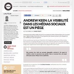Andrew Keen: la visibilité dans les médias sociaux est un piège » Article » OWNI, Digital Journalism