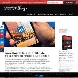 Améliorer la visibilité de votre profil public LinkedIn