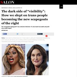 "The dark side of ""visibility"": How we slept on trans people becoming the new scapegoats of the right"