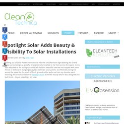 Spotlight Solar Adds Beauty & Visibility To Solar Installations