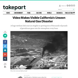 Video Makes Visible California's Unseen Natural Gas Disaster