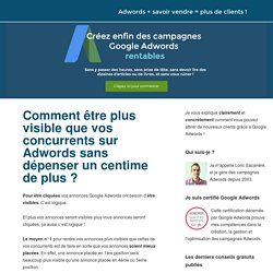 Etre plus visible que vos concurrents sur Adwords sans dépenser un centime de plus ?