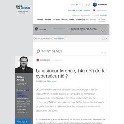 La visioconférence, 14e défi de la cybersécurité ?