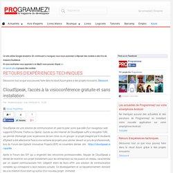 CloudSpeak, l'accès à la visioconférence gratuite et sans installation