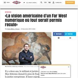 «La vision américaine d'un Far West numérique où tout serait permis recule»