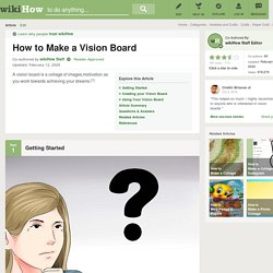 How to Make a Vision Board: 12 Steps (with Pictures)