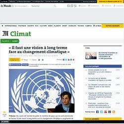 «Il faut une vision à long terme face au changement climatique»