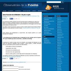 Vision financière de la fidélisation (efficacité des programmes)