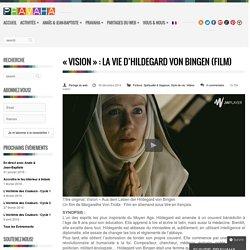 « Vision » : La vie d'Hildegard von Bingen (Film)