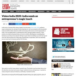Vision India 2020: India Needs An Entrepreneur's Magic Touch