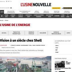 Vision à un siècle chez Shell - Pétrole