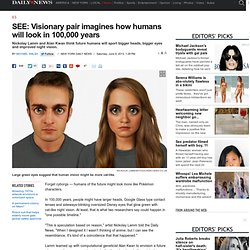 SEE: Visionary pair imagines how humans will look in 100,000 years