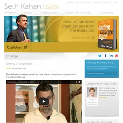 Seth Kahan / Visionary Leadership // Getting Change Right