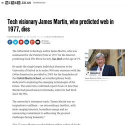 Tech visionary James Martin, who predicted web in 1977, dies