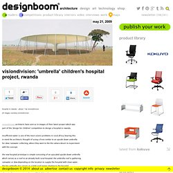 visiondivision: 'umbrella' children's hospital project, rwanda