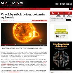 Visionlab y su bola de fuego de tamaño equivocado - Naukas