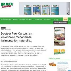 Docteur Paul Carton : un visionnaire méconnu de l'alimentation naturelle…